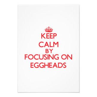 Keep Calm by focusing on EGGHEADS Custom Invite