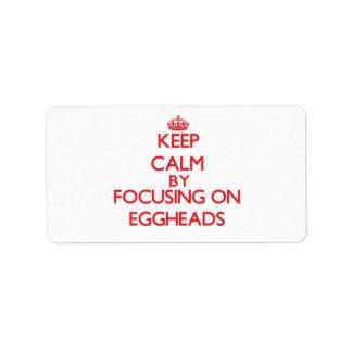 Keep Calm by focusing on EGGHEADS Custom Address Labels