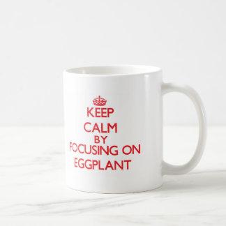 Keep Calm by focusing on EGGPLANT Coffee Mugs