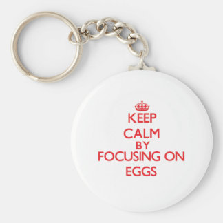 Keep Calm by focusing on EGGS Keychains