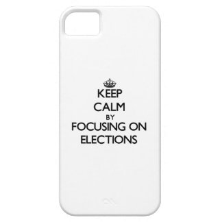 Keep Calm by focusing on ELECTIONS iPhone 5 Case