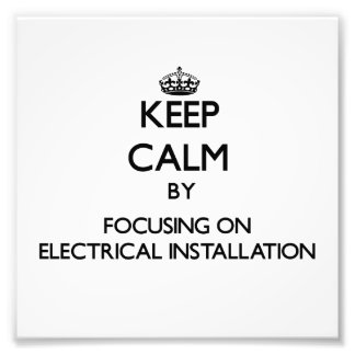 Keep calm by focusing on Electrical Installation Photograph