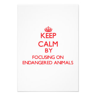 Keep Calm by focusing on ENDANGERED ANIMALS Personalized Announcements