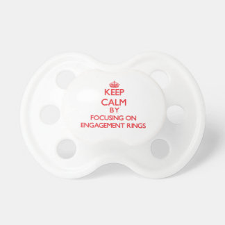 Keep Calm by focusing on ENGAGEMENT RINGS Baby Pacifier