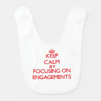 Keep Calm by focusing on ENGAGEMENTS Bibs