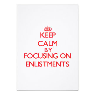 "Keep Calm by focusing on ENLISTMENTS 5"" X 7"" Invitation Card"