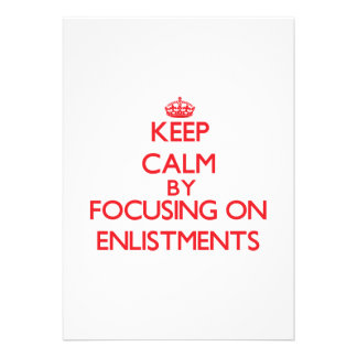 Keep Calm by focusing on ENLISTMENTS Announcements