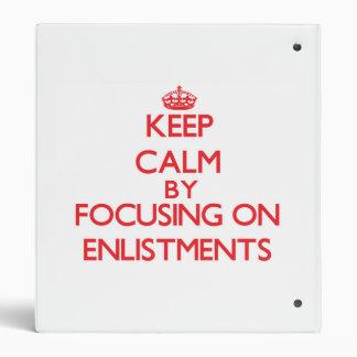 Keep Calm by focusing on ENLISTMENTS Vinyl Binders
