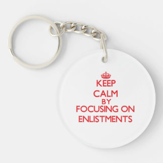 Keep Calm by focusing on ENLISTMENTS Acrylic Keychain