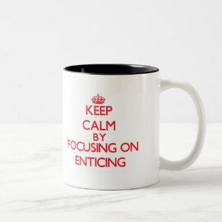 Keep Calm by focusing on ENTICING Mug