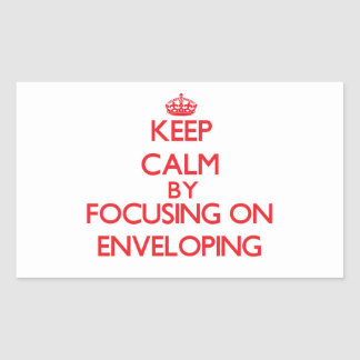 Keep Calm by focusing on ENVELOPING Sticker
