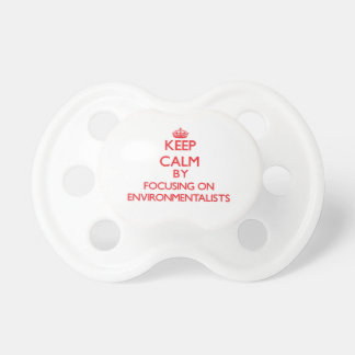 Keep Calm by focusing on ENVIRONMENTALISTS Pacifier