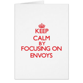 Keep Calm by focusing on ENVOYS Greeting Cards