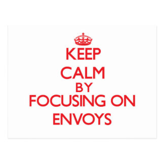 Keep Calm by focusing on ENVOYS Post Card
