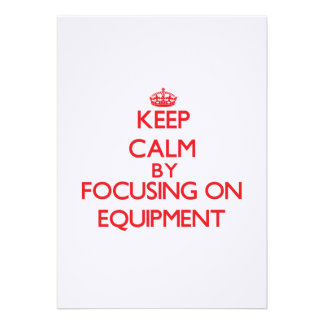 Keep Calm by focusing on EQUIPMENT Personalized Announcements