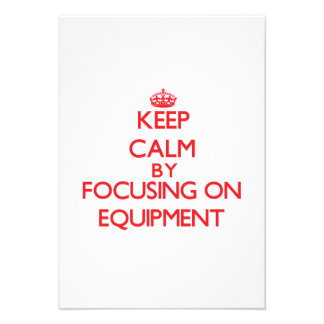 Keep Calm by focusing on EQUIPMENT Personalized Invite