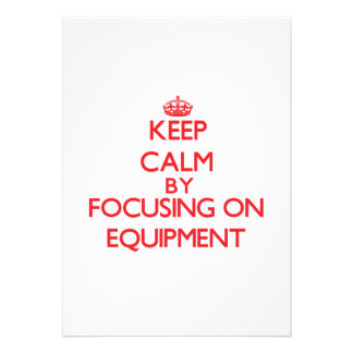Keep Calm by focusing on EQUIPMENT Personalized Invites