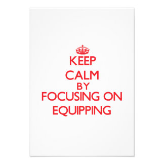 Keep Calm by focusing on EQUIPPING Personalized Invites