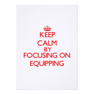 Keep Calm by focusing on EQUIPPING Invitation