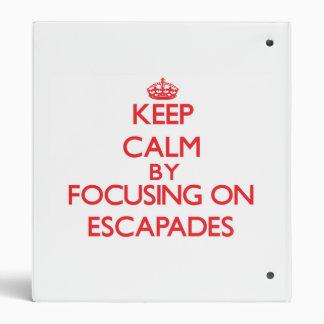 Keep Calm by focusing on ESCAPADES 3 Ring Binder