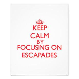 Keep Calm by focusing on ESCAPADES Flyer
