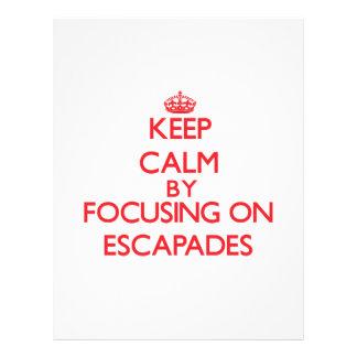 Keep Calm by focusing on ESCAPADES Custom Flyer