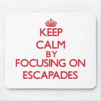 Keep Calm by focusing on ESCAPADES Mousepad