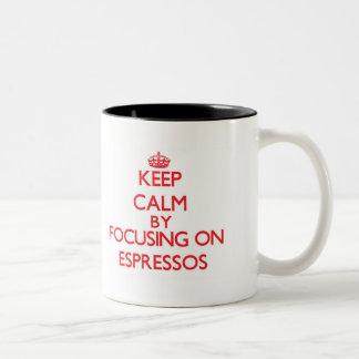 Keep Calm by focusing on ESPRESSOS Mug