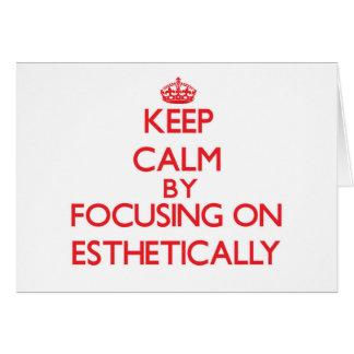 Keep Calm by focusing on ESTHETICALLY Cards