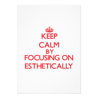 Keep Calm by focusing on ESTHETICALLY Invitations