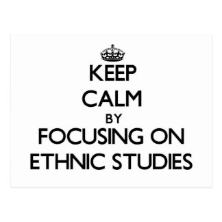 Keep calm by focusing on Ethnic Studies Post Cards