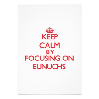 Keep Calm by focusing on EUNUCHS Personalized Invitations