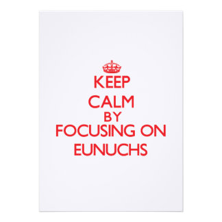 Keep Calm by focusing on EUNUCHS Personalized Invitation