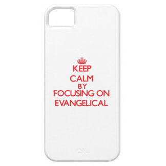 Keep Calm by focusing on EVANGELICAL iPhone 5/5S Cases