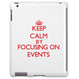 Keep Calm by focusing on Events