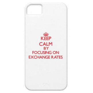 Keep Calm by focusing on EXCHANGE RATES iPhone 5/5S Covers
