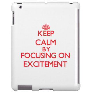 Keep Calm by focusing on EXCITEMENT