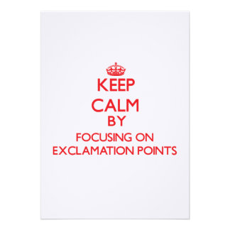 Keep Calm by focusing on EXCLAMATION POINTS Invitation