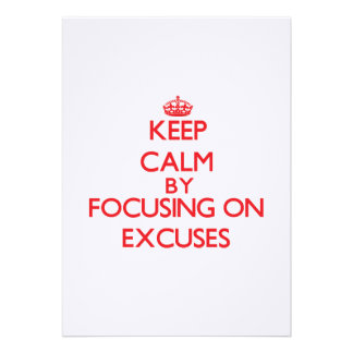 Keep Calm by focusing on EXCUSES Announcement