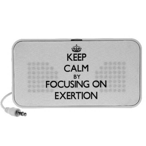 Keep Calm by focusing on EXERTION Travelling Speaker