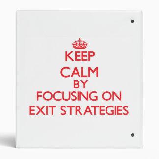 Keep Calm by focusing on EXIT STRATEGIES Vinyl Binders
