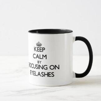 Keep Calm by focusing on EYELASHES Mug