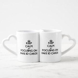 Keep Calm by focusing on Fake Id Cards Couple Mugs