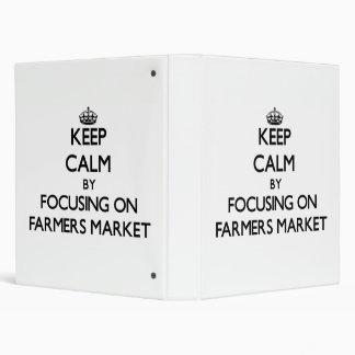 Keep Calm by focusing on Farmers Market Binders