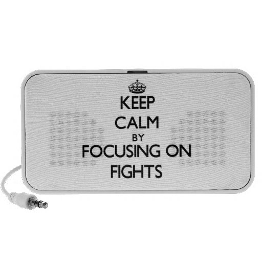Keep Calm by focusing on Fights PC Speakers