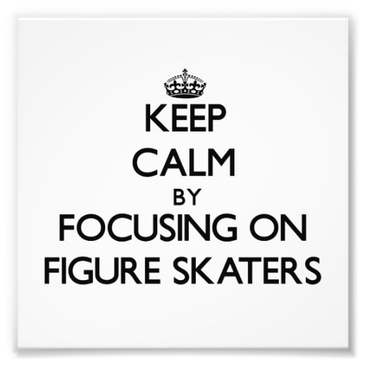 Keep Calm by focusing on Figure Skaters Photographic Print