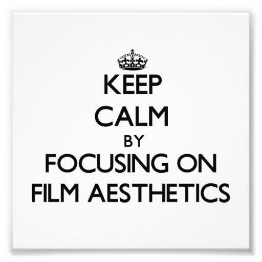 Keep calm by focusing on Film Aesthetics Photo Print