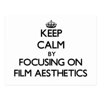 Keep calm by focusing on Film Aesthetics Post Cards