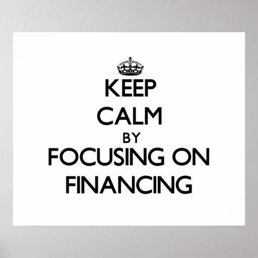 Keep Calm by focusing on Financing Print