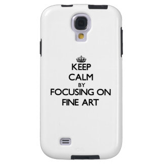 Keep calm by focusing on Fine Art Galaxy S4 Case